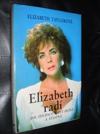 ELIZABETH RADÍ jak zhubnout,být hezká a šťastná - Elizabeth Taylorová
