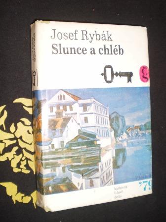 SLUNCE A CHLÉB - Josef Rybák
