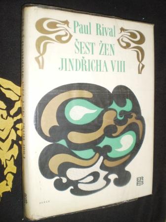 ŠEST ŽEN JINDŘICHA VIII. - Rival, Paul