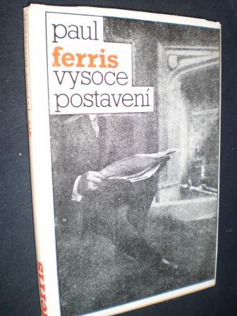 VYSOCE POSTAVENÍ - Ferris, Paul
