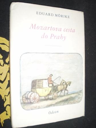 MOZARTOVA CESTA DO PRAHY - Eduard Mörike