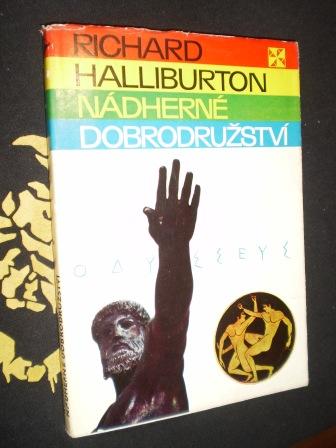 NÁDHERNÉ DOBRODRUŽSTVÍ - Richard Halliburton