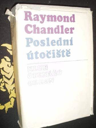 POSLEDNÍ ÚTOČIŠTĚ - Chandler, Raymond
