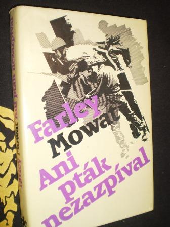 ANI PTÁK NEZAZPÍVAL - Farley Mowat