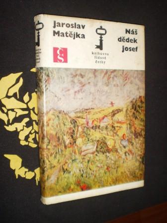 NÁŠ DĚDEK JOSEF - Jaroslav Matějka