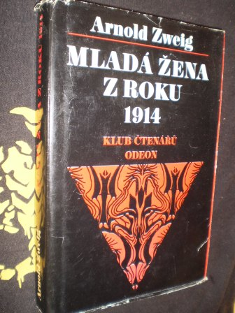 MLADÁ ŽENA Z ROKU 1914 - Arnold Zweig