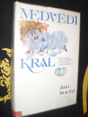MEDVĚDÍ KRÁL - Jan Suchl