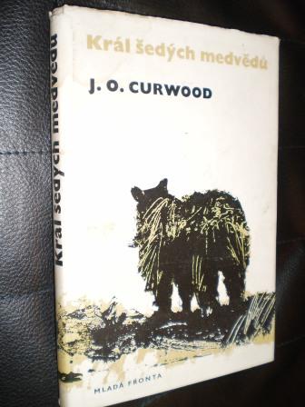 KRÁL ŠEDÝCH MEDVĚDŮ - J.O.CURWOOD
