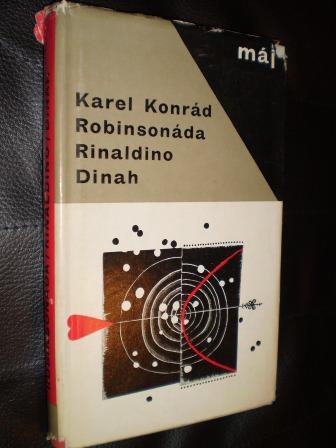 ROBINSONÁDA,RINALDINO,DINAH - Karel Konrád