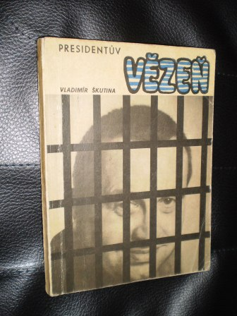 PRESIDENTŮV VĚZEŃ - Vladimír Škutina