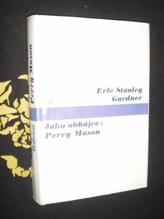 JAKO OBHÁJCE: PERRY MASON - Erle Stanley Garden