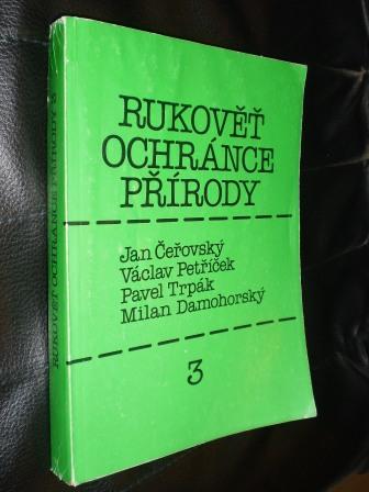 RUKOVĚŤ OCHRÁNCE PŘÍRODY - Jan Čeřovský,Václav Petříček,Pavel Trpák,Milan Darnoh
