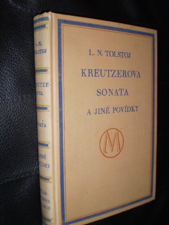 KREUTZEROVA SONATA A JINÉ POVÍDKY / KOZÁCI - Tolstoj, Lev Nikolajevič