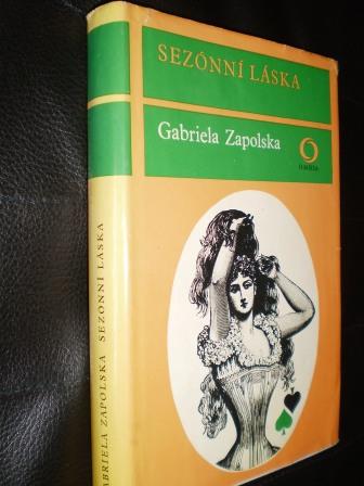 SEZONNÍ LÁSKA - Gabriela Zapolska