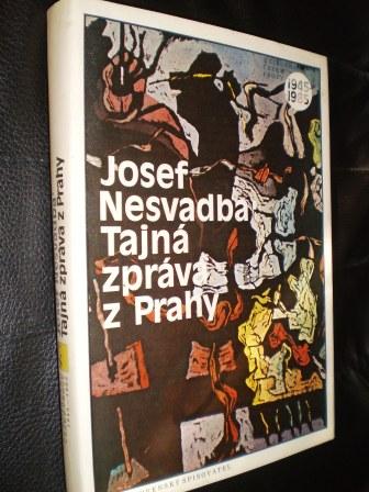 Tajná zpráva z Prahy - Nesvadba, Josef