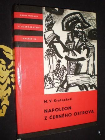 NAPOLEON Z ČERNÉHO OSTROVA - M. V. Kratochvíl