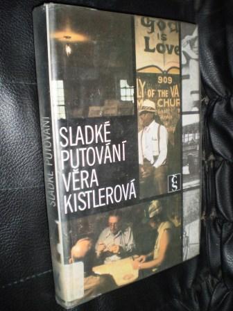 SLADKÉ PUTOVÁNÍ - Věra Kistlerová