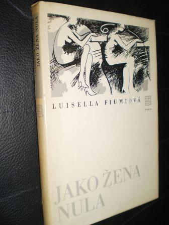 JAKO ŽENA NULA - Fiumiová, Luisella
