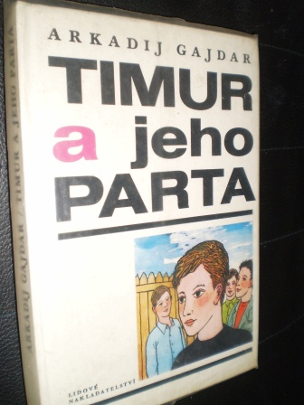 TIMUR A JEHO PARTA - Arkadij Gajdar