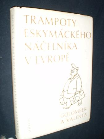 TRAMPOTY ESKYMÁCKÉHO NÁČELNÍKA V EVROPĚ - B.Golombek,E.Valenta