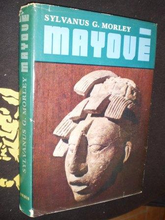 MAYOVÉ - Sylvanus G.Morley