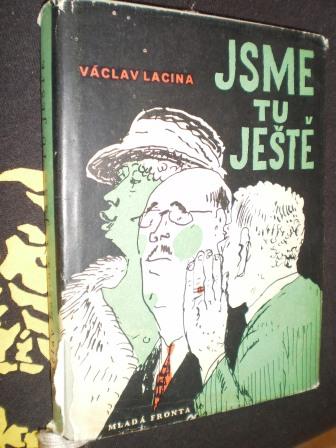 JSME TU JEŠTĚ - Václav Lacina
