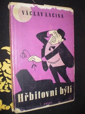 HŘBITOVNÍ BÝLÍ - Václav Lacina