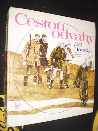 CESTOU ODVAHY - Jiří Horský