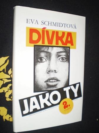 DÍVKA JAKO TY - Eva Schmidtová
