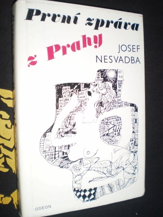 PRVNÍ ZPRÁVA Z PRAHY - Josef Nesvadba