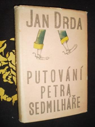 PUTOVÁNÍ PETRA SEDMILHÁŘE - Jan Drda
