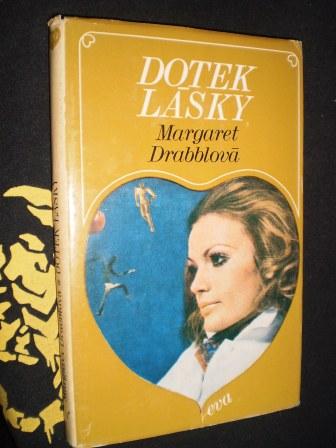 DOTEK LÁSKY - Margaret Drabblová