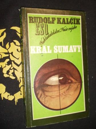 KRÁL ŠUMAVY - Rudolf Kalčík