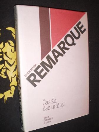 E.M.Remarque - ČAS ŽÍT, ČAS UMÍRAT