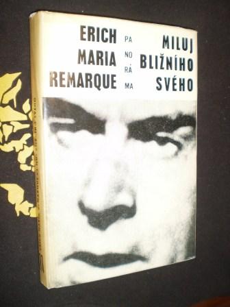 MILUJ BLIŽNÍHO SVÉHO - E.M.Remarque
