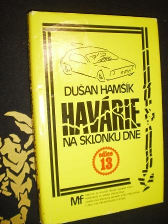 HAVÁRIE NA SKLONKU DNE - Dušan Hamšík