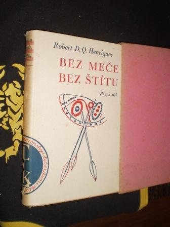 BEZ MEČE, BEZ ŠTÍTU 1.díl - Rbert D.Q.Henriques