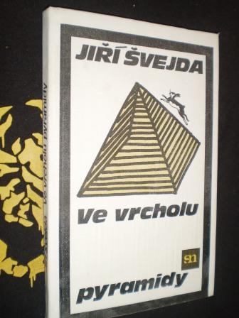 VE VRCHOLU PYRAMIDY - Jiří Švejda