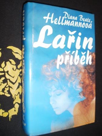 LAŘIN PŘÍBĚH - Diana B.Hellmannová