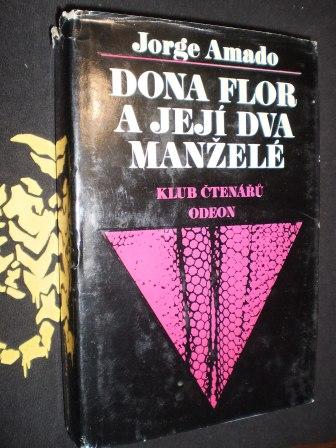 DONA FLOR A JEJÍ DVA MANŽELÉ - Jorge Amado