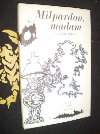 MILPARDON, MADAM - Vasilij Šukšin
