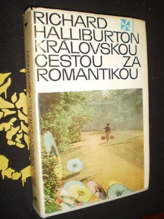 KRÁLOVSKOU CESTOU ZA ROMANTIKOU - Halliburton, Richard
