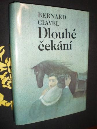 DLOUHÉ ČEKÁNÍ - Bernard Clavel