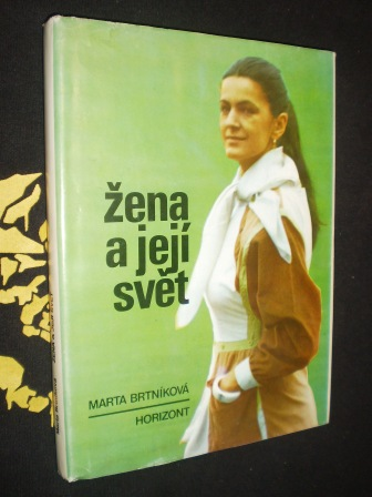 ŽENA A JEJÍ SVĚT - Marta Brtníková