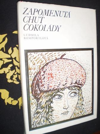 ZAPOMENUTÁ CHUŤ ČOKOLÁDY - Ludmila Romportlová