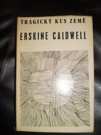 TRAGICKÝ KUS ZEMĚ - ERSKINE CALDWELL