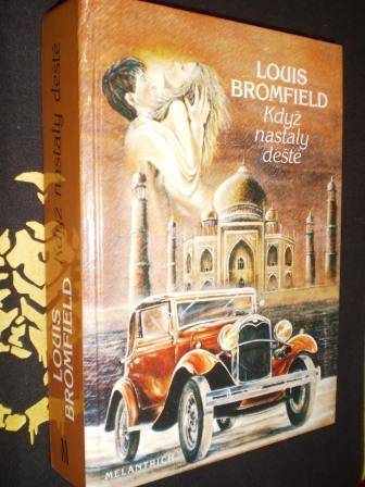 Louis Bromfield - KDYŽ NASTALY DEŠTĚ