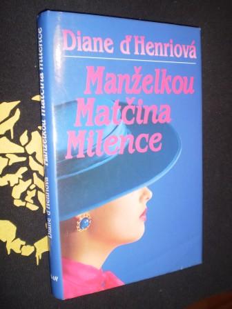 MANŽELKOU MATČINA MILENCE - Diane d´Henriová