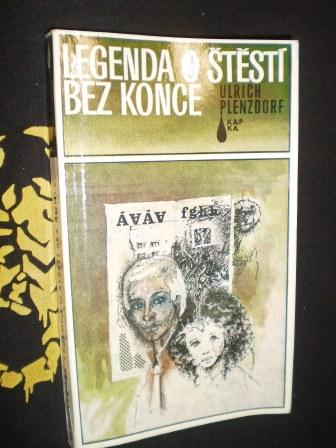 LEGENDA O ŠTĚSTÍ BEZ KONCE - Ulrich Plenzdorf