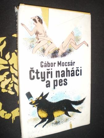 ČTYŘI NAHÁČI A PES - Gábor Mocsár